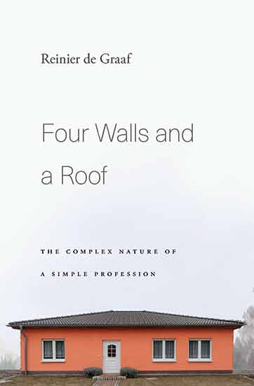 Interview with Reinier de Graaf on 'Four Walls and a Roof'