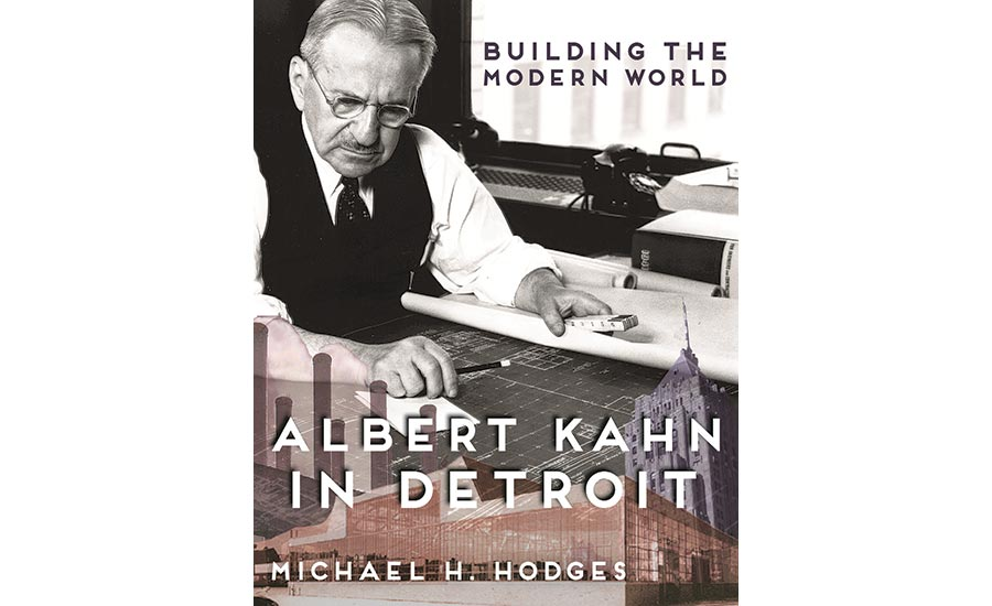 Albert Kahn in Detroit: Building the Modern World