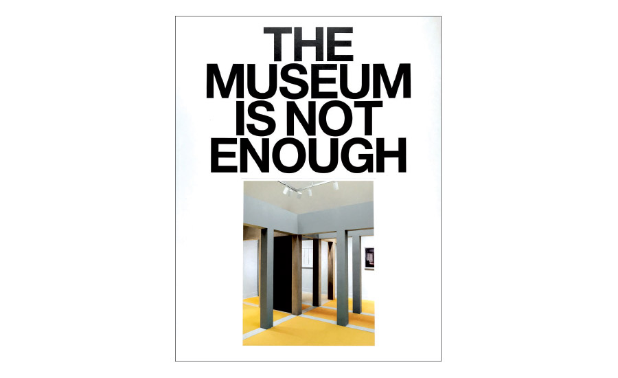 Review of 'The Museum Is Not Enough'