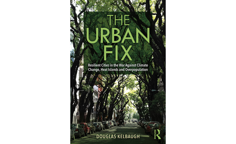 Review of 'The Urban Fix: Resilient Cities in the War Against Climate Change, Heat Islands and Overpopulation'