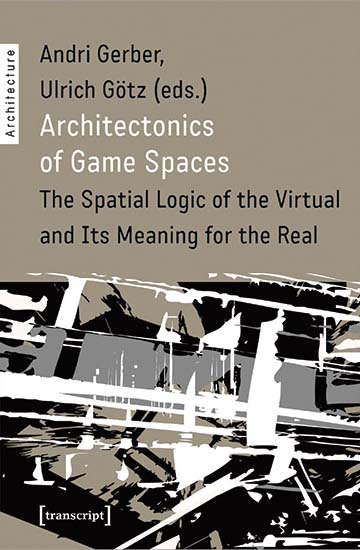 Architectonics of Game Spaces.