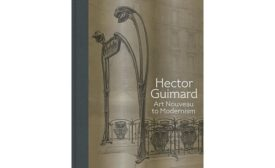 Hector Guimard: Art Nouveau to Modernism.