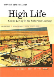 High Life: Condo Living in the Suburban Century