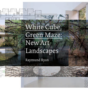 White Cube, Green Maze: New Art Landscapes, AR Book Reivew