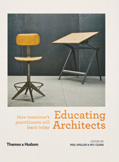 Educating Architects: How Tomorrow�s Practitioners Will Learn Today