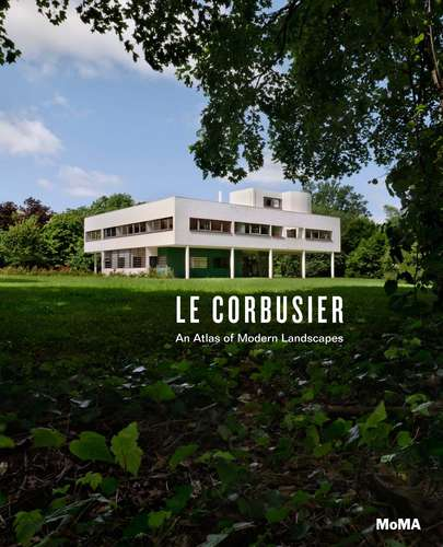 Cover of the exhibition catalogue accompanying <em>Le Corbusier: An Atlas of Modern Landscapes</em>
